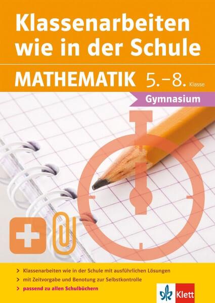 Klett Klassenarbeiten wie in der Schule Mathematik Klasse 5 - 8