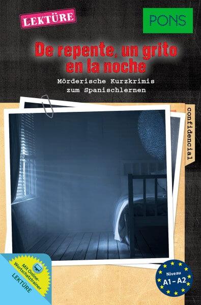 PONS Lektüre De repente, un grito en la noche