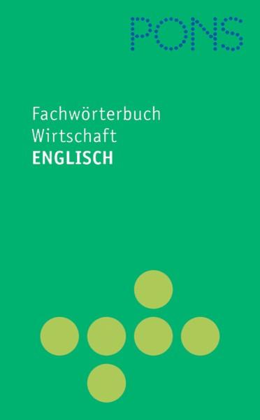 PONS Fachwörterbuch Wirtschaft Englisch