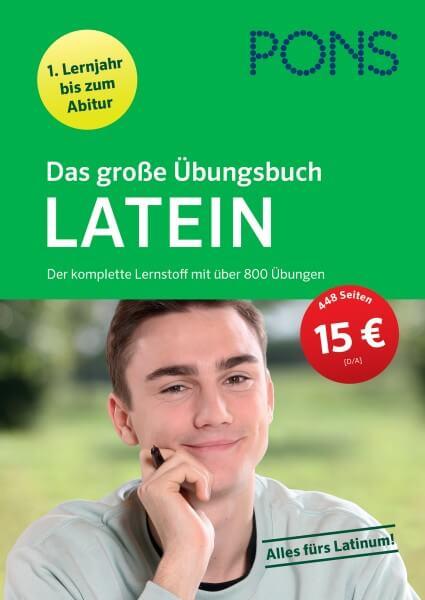 PONS Das große Übungsbuch Latein 1. Lernjahr bis Abitur