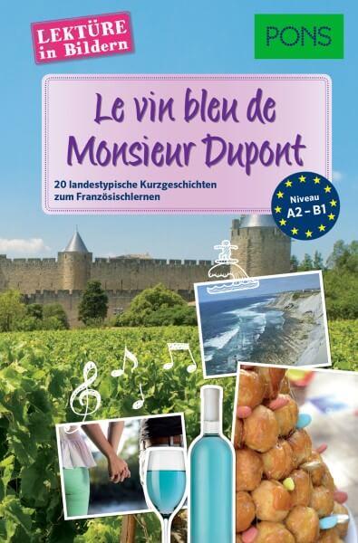 PONS Lektüre in Bildern Französisch - Le vin bleu de Monsieur Dupont