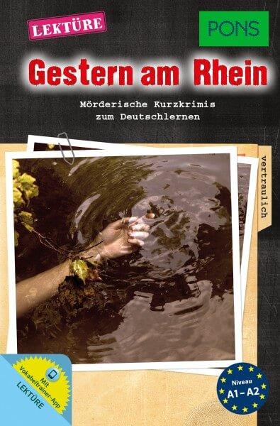PONS Kurzkrimi Deutsch - Gestern am Rhein