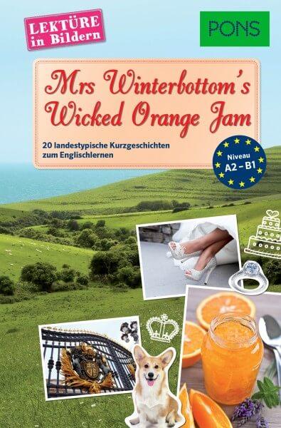 PONS Lektüre in Bildern Englisch - Mrs Winterbottom's Wicked Orange Jam